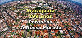 Araraquara,  A Morada do Sol, cidade completou dia 22 de agosto 199 anos